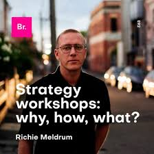 Richie Meldrum - Strategy workshops: why, how and what? — Let's ...