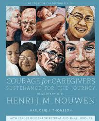 Courage For Caregivers Sustenance For The Journey In Company With
