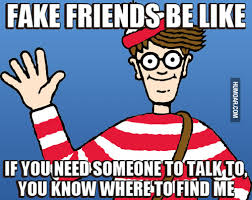 Waldo Fake Friends Be Like Meme - Humoar.com via Relatably.com