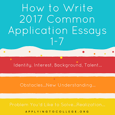 college essay editing applying to college how to write 2017 common application essay prompts 1 7