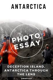 photo essay deception island antarctica through the lens
