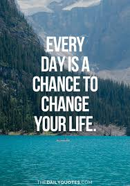 Motivational Life Quotes Of The Day Mesmerizing Inspirational Quotes About Work Every Day Is A Chance To Change