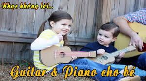 Nhạc Không Lời Hay - Guitar Và Piano Cho Bé - Kết quả tìm kiếm chủ đề nhạc  không lời nhẹ nhàng dành cho thiếu nhi. - #1 Xem lời bài hát