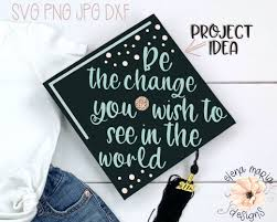 Graduation Cap Be The Change Svg Dxf Png Jpg