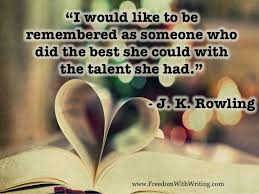 best j k rowling quotes images quote favorite   the best she could the talent she had jk rowling