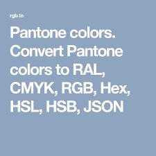 Pantone Colors Convert Pantone Colors To Ral Cmyk Rgb