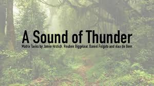 a sound of thunder presentation reuben daniel f jamie and alex db