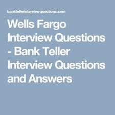 wells fargo teller jobs wells fargo interview questions bank teller interview questions