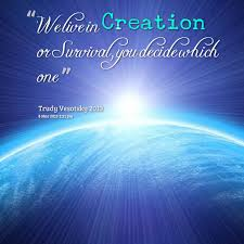 Quotes from Trudy Symeonakis Vesotsky: We live in Creation or ...