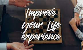 improve your life experience the experience essay