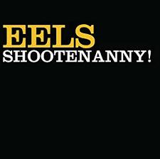 <b>Eels</b> - <b>Shootenanny</b>! - Amazon.com Music