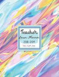 Teacher Organizer Planner Teacher Lesson Planner 2018 2019 For Teachers Weekly Monthly Organizer Daily Planner July 2018 To Jun 2019 School Teacher Notebook Teachers