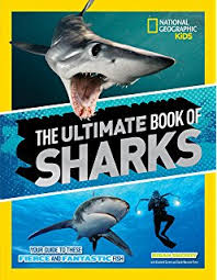 the ultimate book of sharks national geographic kids