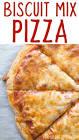 biscuit mix pizza dough
