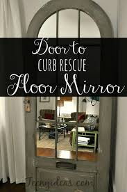 curb rescue give an old door new life and turn it into a floor mirror