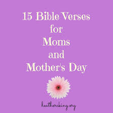 What the bible says about mother's day. Bible Verses For Mothers And Mother S Day Heather C King Room To Breathe