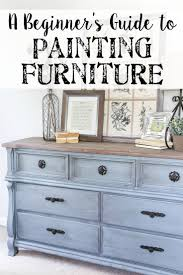 Painting Furniture 25 Best Painted Furniture Ideas On Pinterest Dresser Ideas