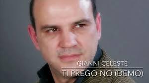 Gianni Celeste - Ti prego no Demo - YouTube