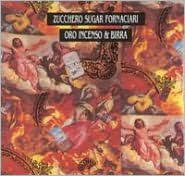 <b>Oro Incenso</b> & Birra [30th Anniversary Edition] by <b>Zucchero</b> ...