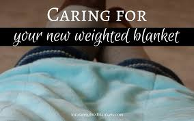 how to clean and care for my weighted blanket