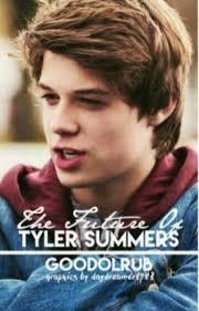 The Future Of Tyler Summers [COMING SOON] - oh gurl u nasty - Wattpad