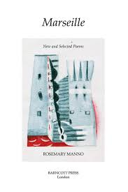In A Marine Light Selected Poems Marseille New And Selected Poems By Rosemary Manno By
