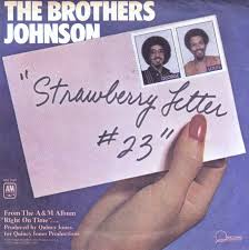 the brothers johnson strawberry letter 23 am