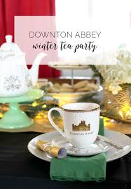 host a downton abbey winter tea party ideas for food decor games