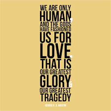 Great Love Quotes Unique Love is Our Greatest Glory and Tragedy Balance Your Life with Rex