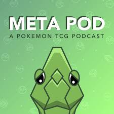 Meta Pod: A Pokemon TCG Podcast