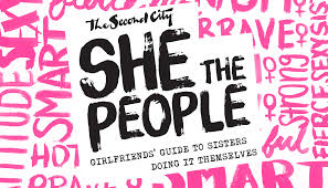 Second City Sign Design Second Citys She The People Is A Brilliant And Hilarious