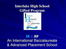 1 interlake high gifted program ib ap an international baccalaureate advanced placement
