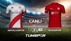 Antalyaspor Sivasspor maçı canlı izle! BeIN Sports Antalya Sivas maçı canlı  skor takip! - Tüm Spor Haber