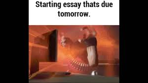 starting essay that s due tomorrow starting essay that s due tomorrow