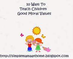 ways to teach children good moral values simple mama at home 10 ways to teach children good moral values