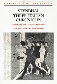 new directions publishing three italian chronicles adored by proust admired by valery envied by gide stendhal was far too prepossessing a writer to satisfy anyone as merely a novelist