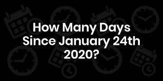 How Many Days Since January 24, 2020? - DateDateGo