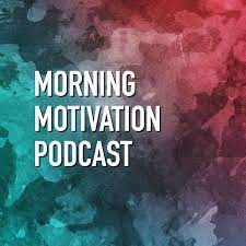 Morning Motivation Podcast's stream