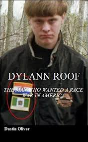 Amazon.com: Dylann Roof: The Man Who Wanted To Start A Race War In America  eBook: Oliver, Dustin: Kindle Store