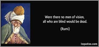 Were There No Men Of Vision All Who Are Blind Would Be Dead Classy Images About Blind Men Quotes