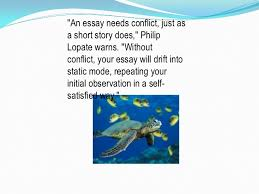 non fiction writing writing a personal essay  5 an essay needs conflict