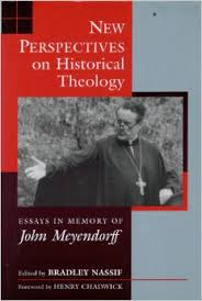 new perspectives on historical theology essays in memory of john  new perspectives on historical theology essays in memory of john meyendorff