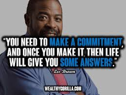 Les Brown Live Your Dreams Quotes Best Of 24 Motivational Les Brown Quotes On Living Your Dreams Wealthy Gorilla