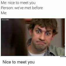 nice person office. The Office, Nice, And Personal: Me: Nice To Meet You Person: Person Office