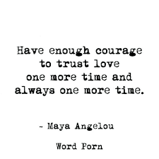 Maya Angelou Love Quotes 3 Amazing Maya Angelou Quotes On Love And Relationships Plus Have Enough
