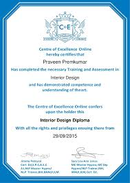 certificate of interior design.  Certificate Praveen Premkumar Interior Designer Certificates 29092015 Centre Of  Excellence Online Hereby Certifies That Has Completed The Necessary  On Certificate Of Design L