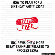 example about my birthday party essay essay on how i celebrate my birthday party