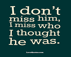 Love Quotes Extraordinary I Don't Miss Him Love Quotes