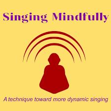 Singing Mindfully