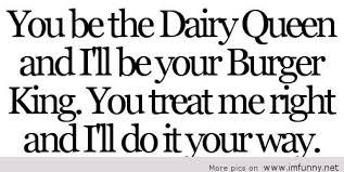 Dairy Queen Or Burger King Enchanting King And Queen Quotes Images